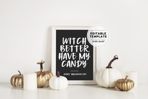 Halloween 'Witch Better Have My Candy' Poster Print Editable Template - 8x10