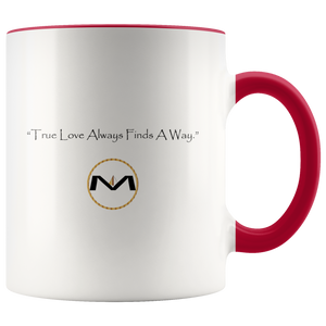 """True Love Always Finds A Way"" MOLIAE Mug"
