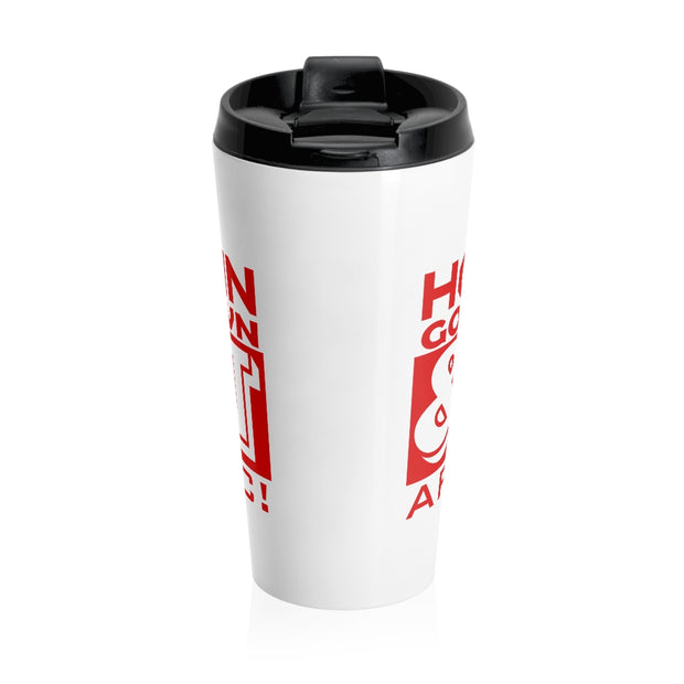 Hoodgrown Unapologetic Stainless Steel Travel Mug