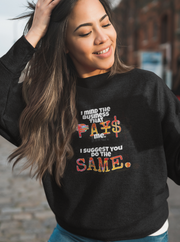 Mind the business that pays you Women Sweatshirt