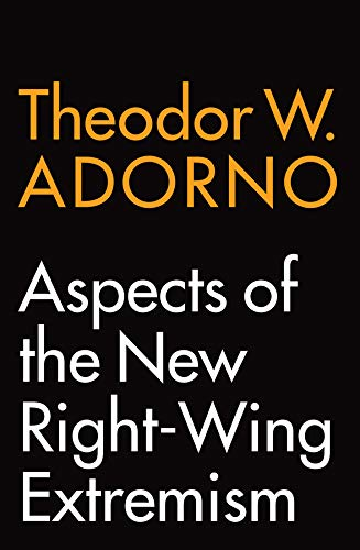 Theodor Adorno: Aspects of the New Right-Wing Extremism
