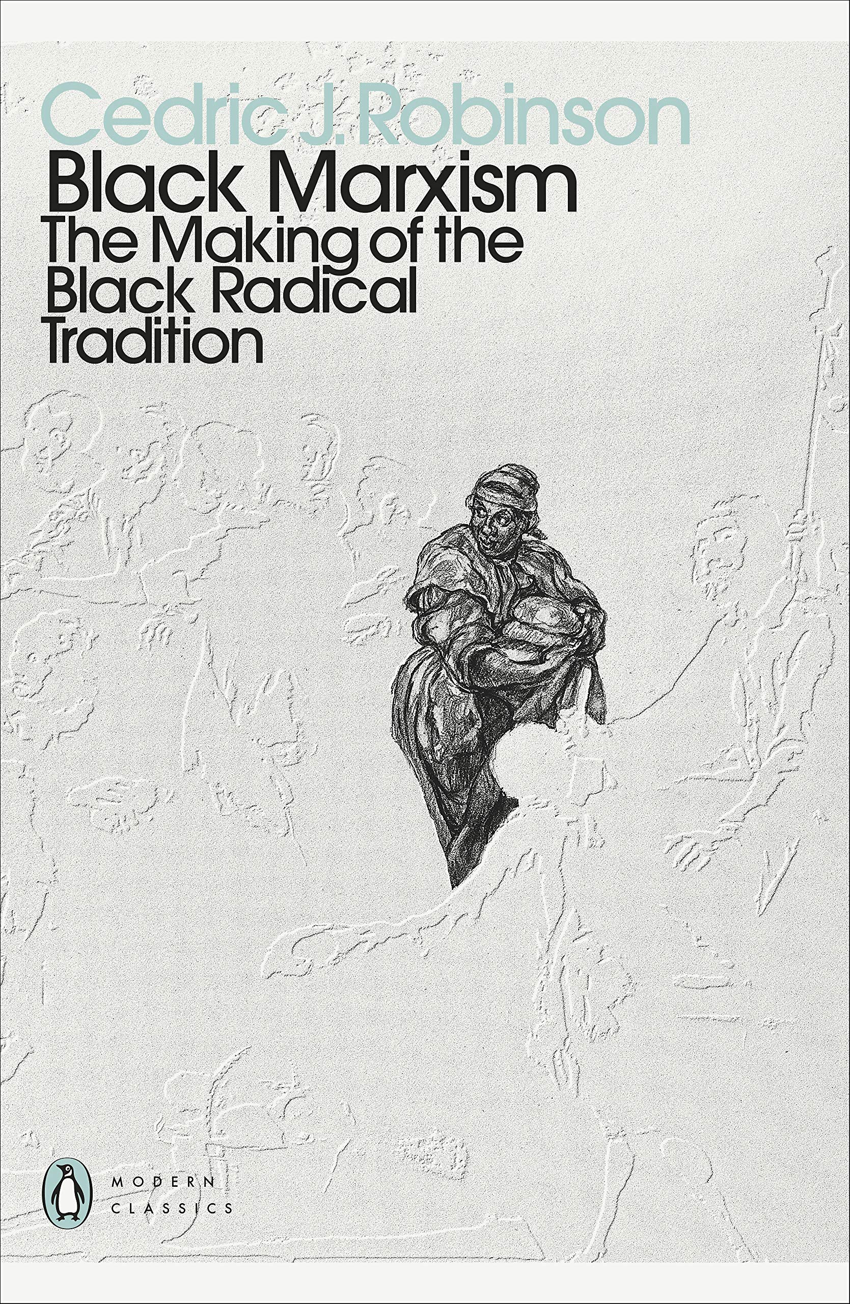 Cedric J. Robinson: Black Marxism - The Making of the Black Radical Tradition