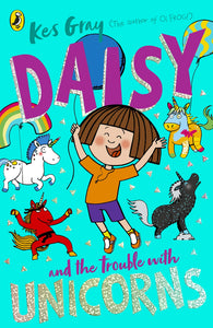 Kes Gray: Daisy and the Trouble with Unicorns