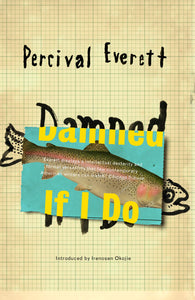 Percival Everett: Damned If I Do