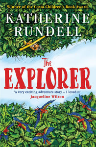 Katherine Rundell: The Explorer