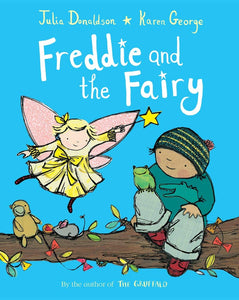 Julia Donaldson and Karen George: Freddie and the Fairy