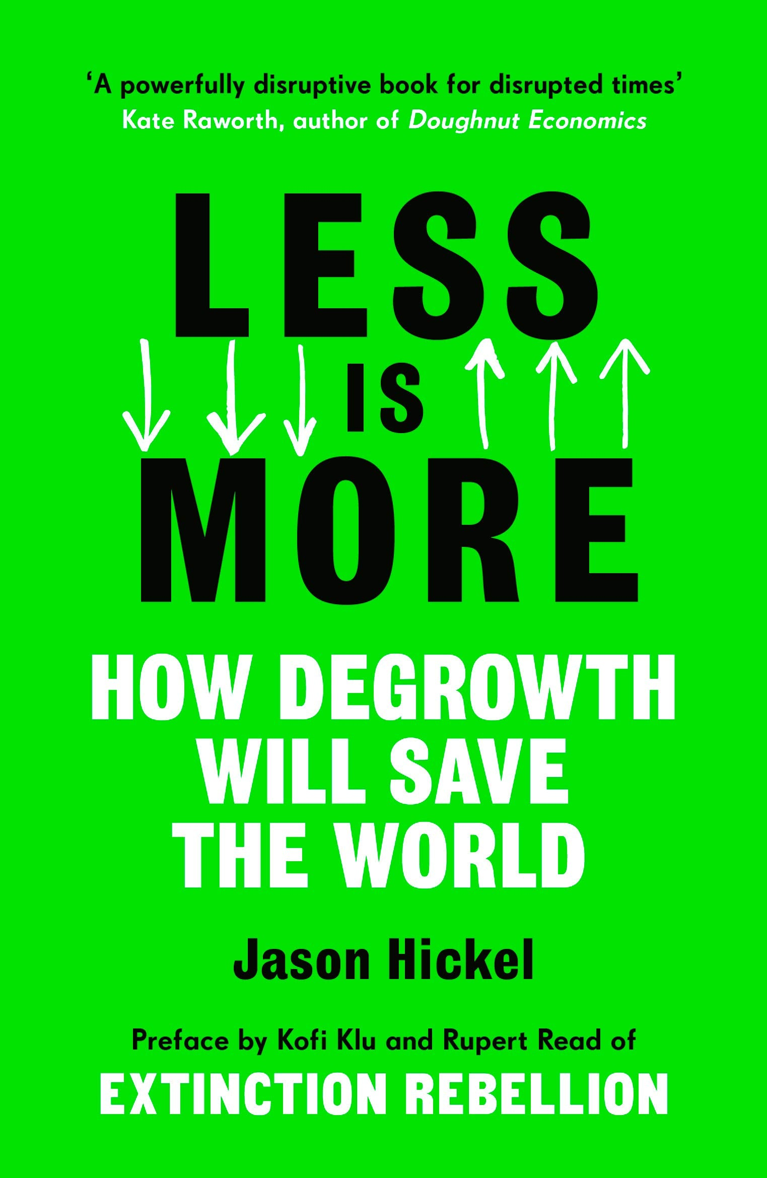 Jason Hickel: Less is More - How Degrowth will Save the World
