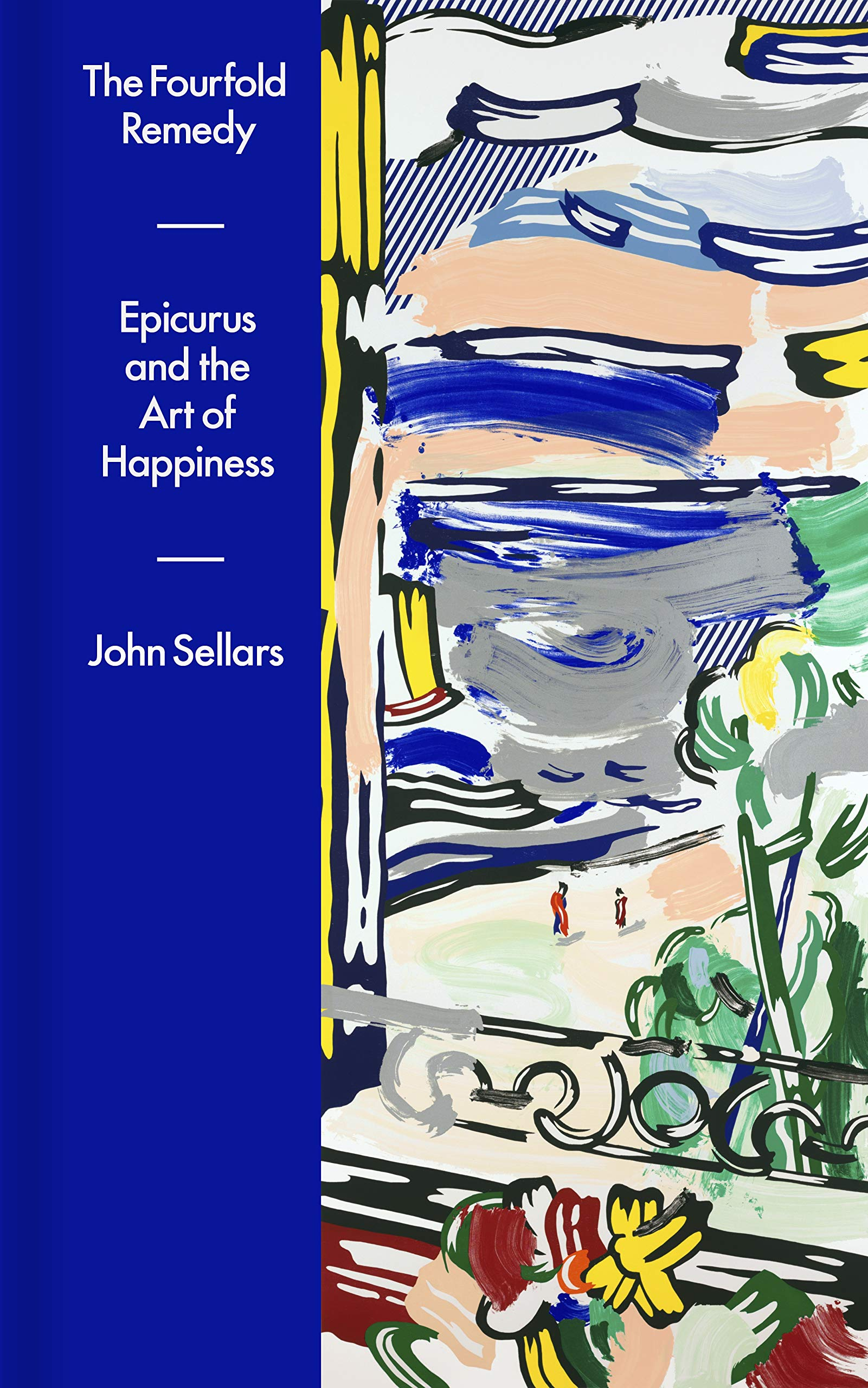 John Sellars: The Fourfold Remedy - Epicurus and the Art of Happiness