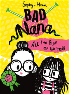 Sophy Henn: Bad Nana - All the Fun of the Fair