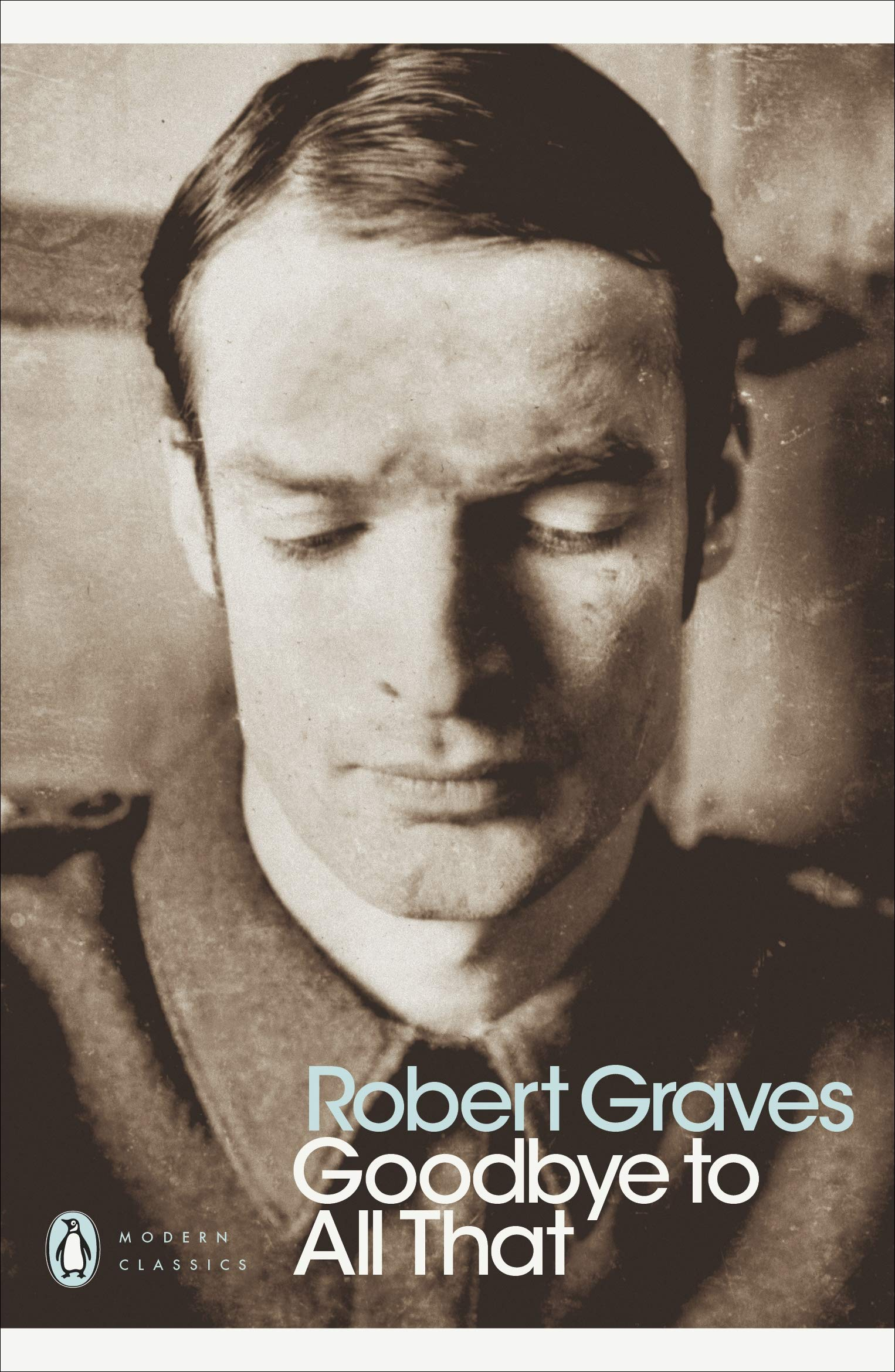 Robert Graves: Goodbye to All That