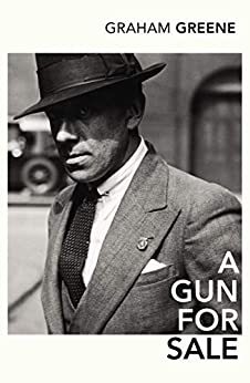 Graham Greene: A Gun for Hire