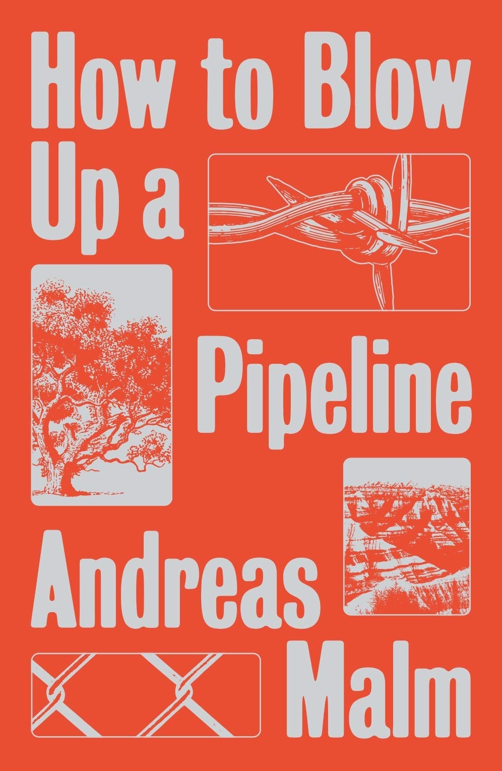 Andreas Malm: How to Blow Up a Pipeline