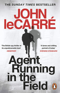 John le Carre: Agent Running in the Field
