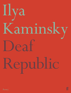 Ilya Kaminsky: Deaf Republic