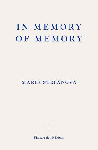 Maria Stepanova: In Memory of Memory