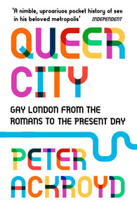 Peter Ackroyd: Queer City