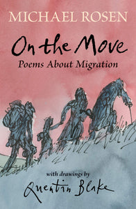 Michael Rosen: On the Move: Poems About Migration
