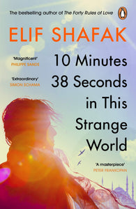 Elif Shafak: 10 Minutes 38 Seconds in This Strange World