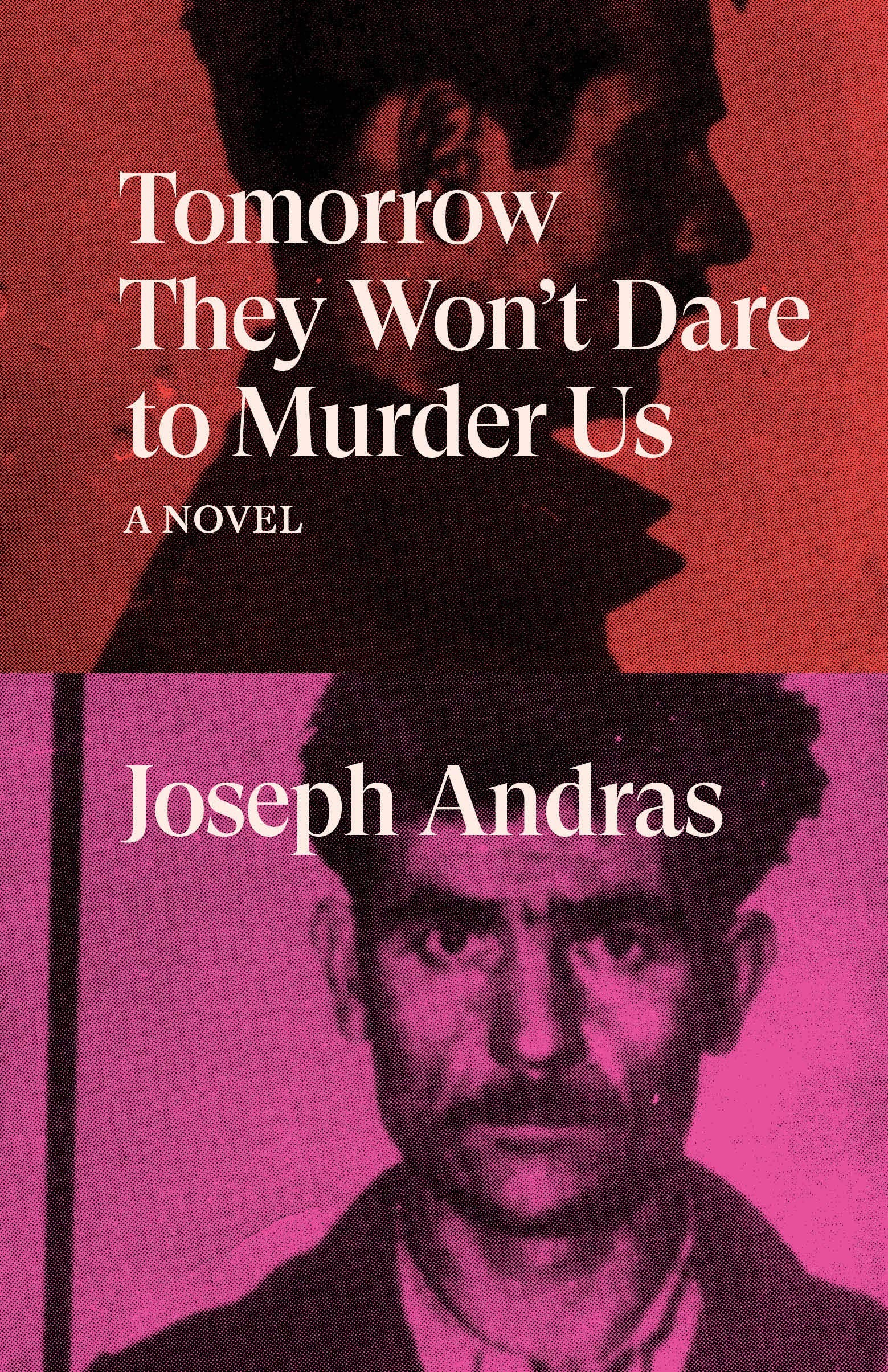 Joseph Andras: Tomorrow They Won't Dare to Murder Us