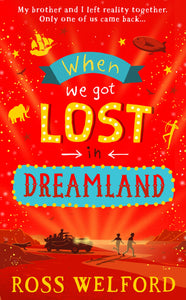 Ross Welford: When We Got Lost in Dreamland