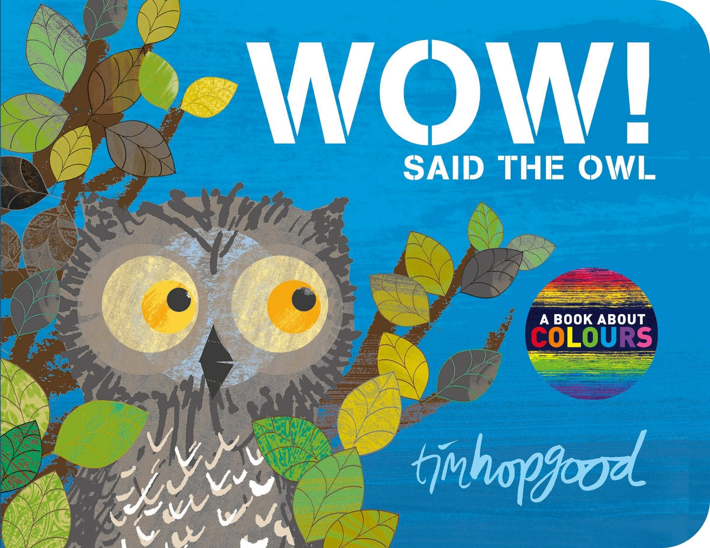 Tim Hopgood: Wow Said the Owl