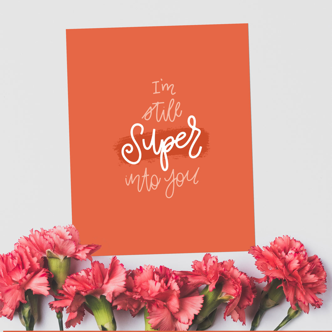 Still Super Into You | Digital Valentine's Day Print