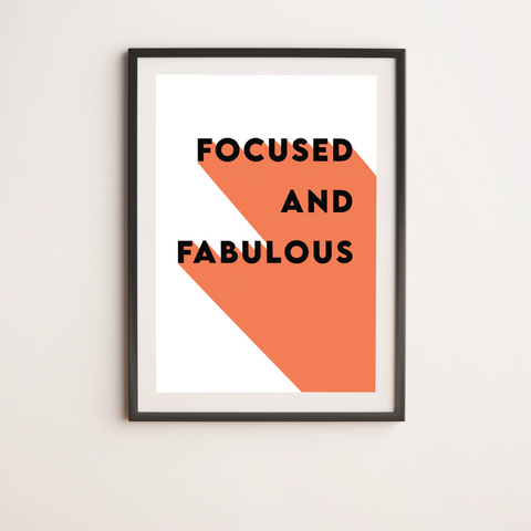 Focused and Fabulous Print