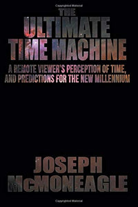 The Ultimate Time Machine: McMoneagle, Joseph: Amazon.com.au: Books