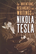 Load image into Gallery viewer, The Inventions, Researches and Writings of Nikola Tesla