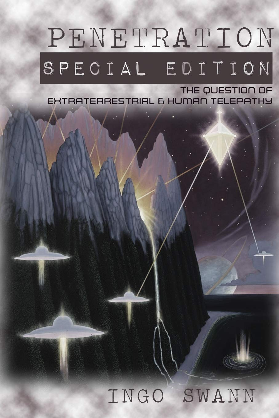 Penetration: Special Edition: The Question of Extraterrestrial and Human Telepathy: Swann, Ingo: Amazon.com.au: Books