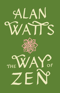 Way Of Zen: [Zendao]: Watts,Alan W.: Amazon.com.au: Books