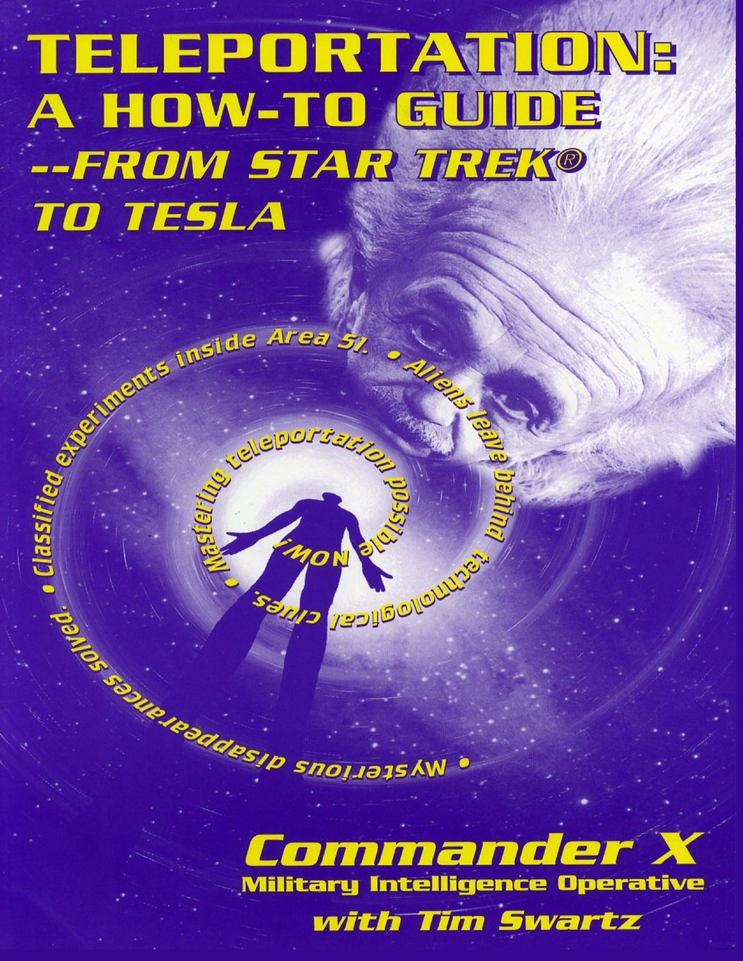 Teleportation How to Guide : From Star Trek to Tesla: A How to Guide: From Star Trek to Tesla: X, Commander, Swartz, Tim: Amazon.com.au: Books