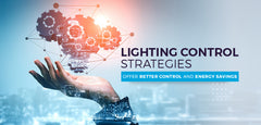 Top Six Lighting Control Strategies for energy-efficiency!