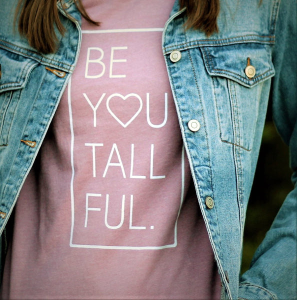 "Women's graphic t-shirt with the words ""Be-You-Tall-Ful"""