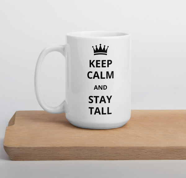 "15 oz ""Keep Calm"" coffee mug for tall people"