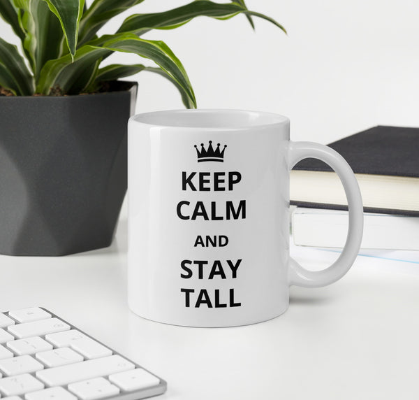 "Ceramic cup with the phrase ""Keep Calm and Stay Tall"""