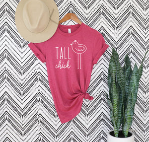 "Women's graphic t-shirt with the words ""Tall Chick"" and a chick with long legs design."