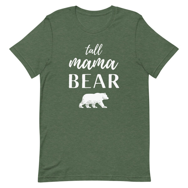 """Tall Mama Bear"" shirt in Forest Heather."