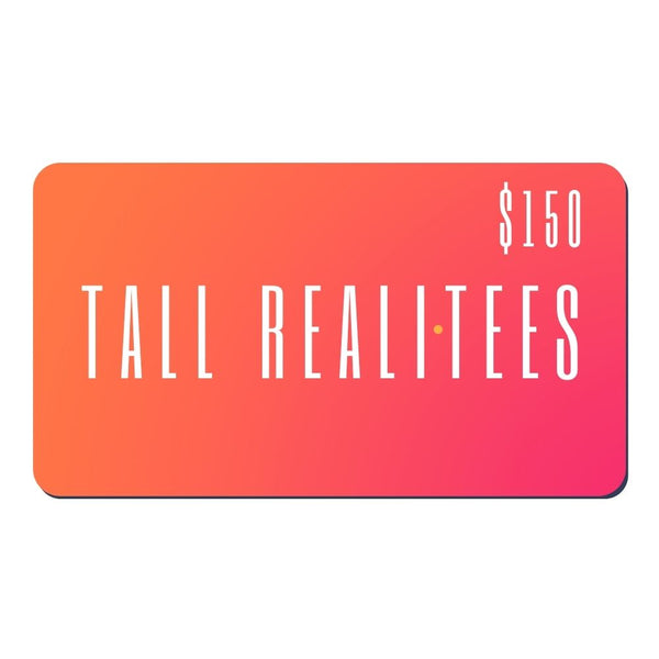 Tall Reali-tees digital gift card for $150.