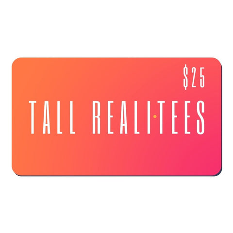 Tall Reali-tees digital gift card for $25.