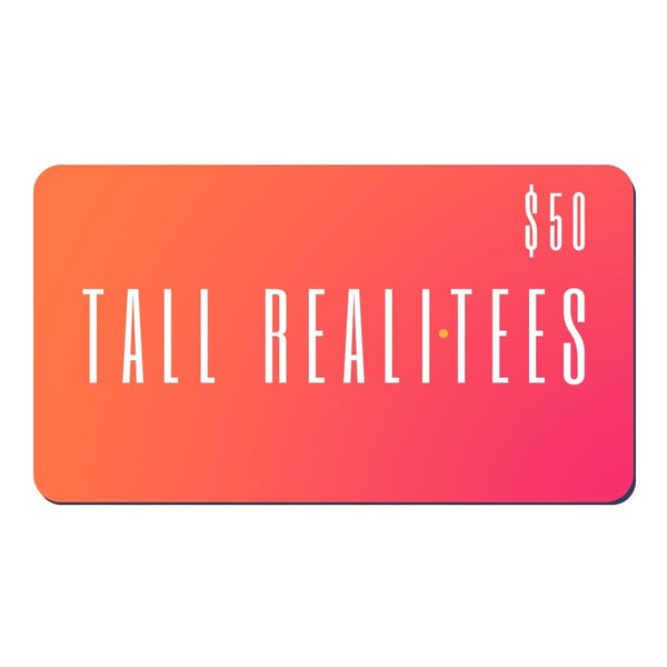 Tall Reali-tees digital gift card for $50.