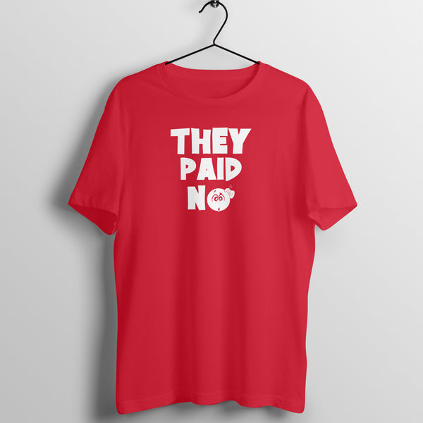 They Paid No Men Half Sleeve T-Shirt