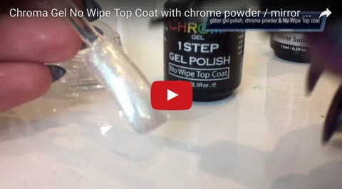 Chroma Gel No Wipe Top Coat & chrome powder