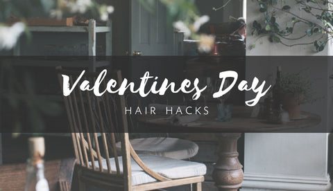 Valentine's Day Hair Hacks
