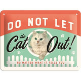 Do not let the cat out 15x20cm sign