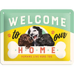 Welcome To Our Home - Dogs 15x20cm sign