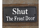 Shut The Front Door Cast Iron Sign