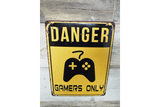Danger Gamers Only tin sign