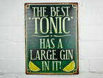 The best tonic has a large gin in it - novelty sign