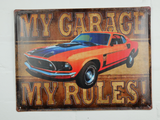 My Garage My Rules tin sign